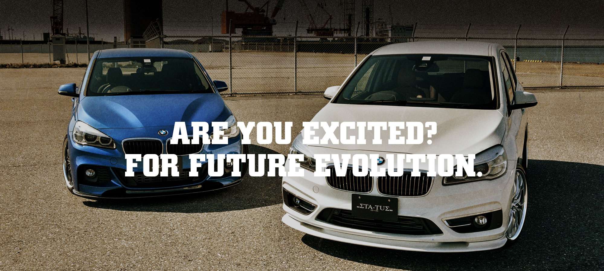ARE YOU EXCITED? TO FURTHER EVOLVE.